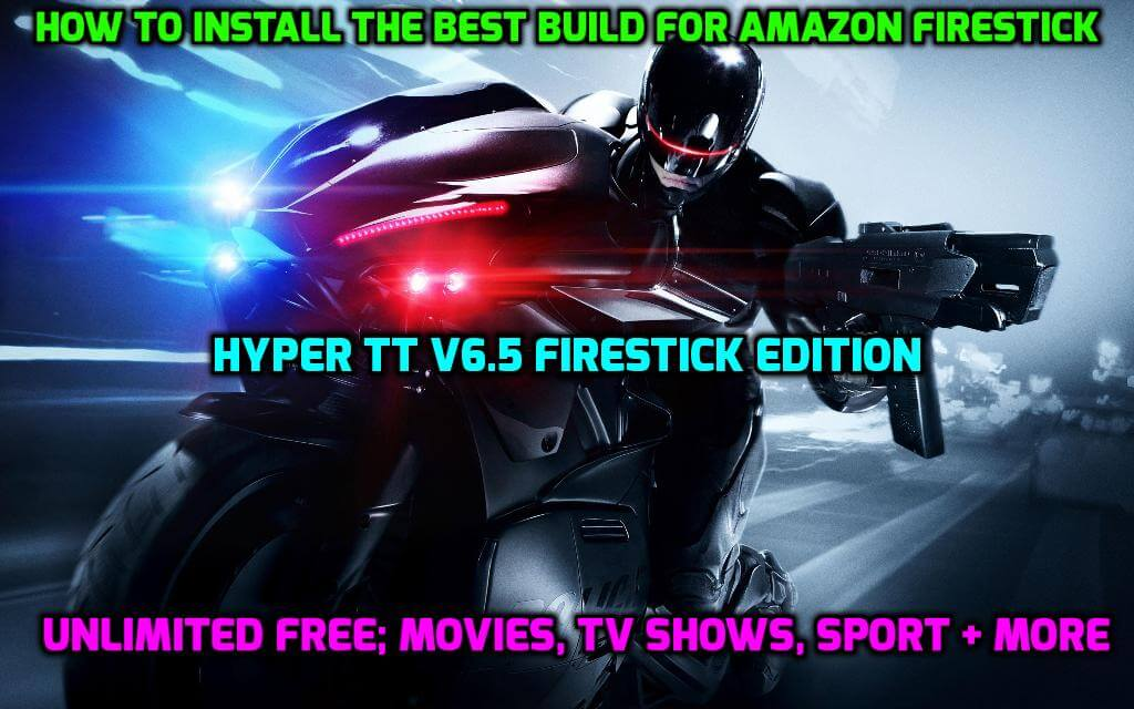 Best Kodi Build for Amazon Firestick Hyper TT