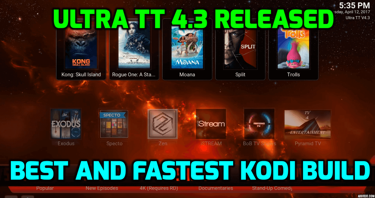 Ultra TT 4.3 Kodi 17.6 Krypton Build Released – Best Amazon Fire TV Stick Build 2017