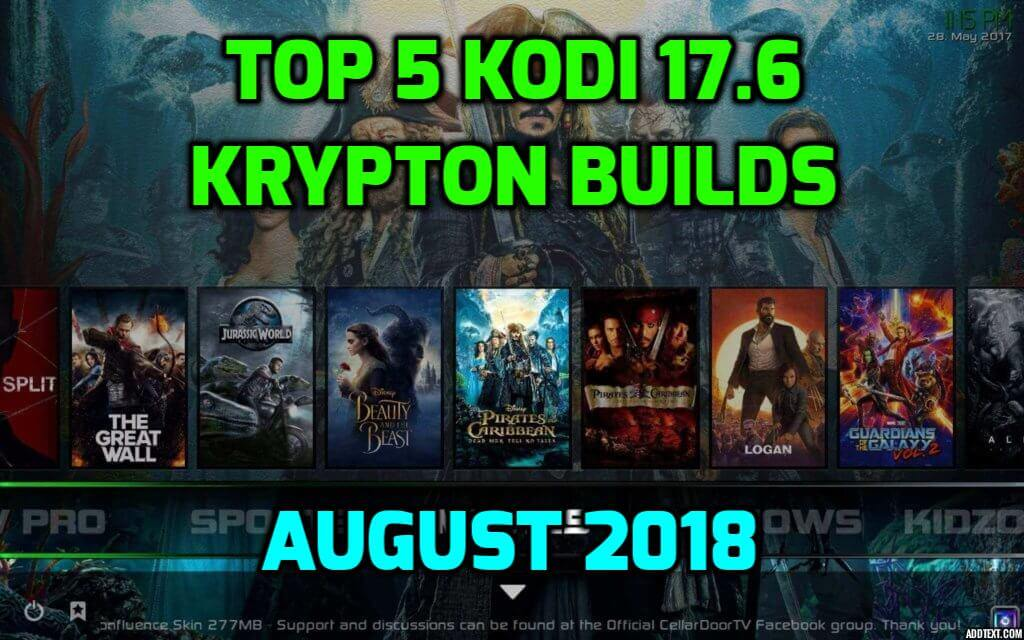 Top 5 Kodi 17.6 Krypton Builds – August 2018